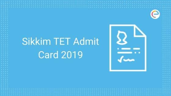 Sikkim TET Admit Card 2019 embibe