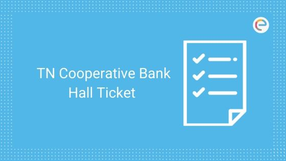 Tamil Nadu Cooperative Bank Hall Ticket 2019 @ tncoopsrb.in – Download TN Cooperative Assistant & Junior Assistant Hall Ticket Here