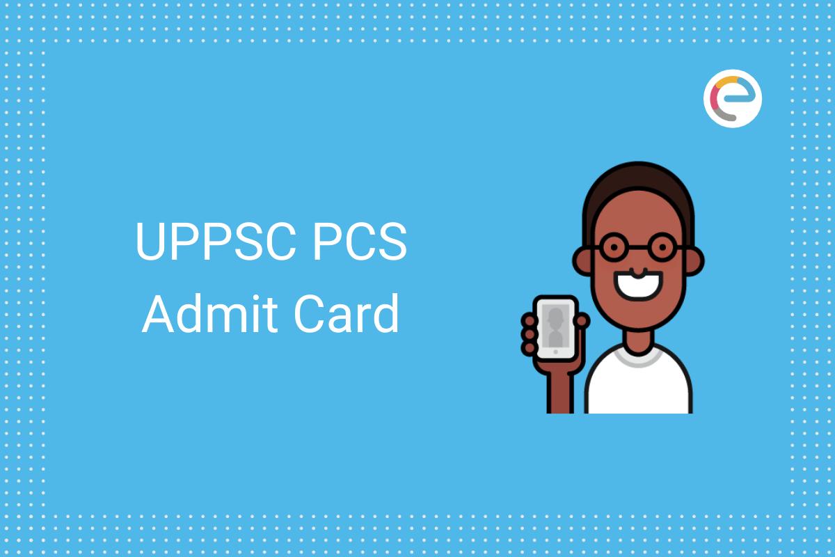 UPPSC PCS Admit Card 2020 embibe