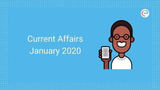 Current Affairs January 2020 embibe