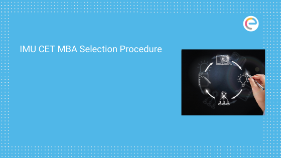 IMU CET MBA Selection Procedure 2020 – Check Complete Process