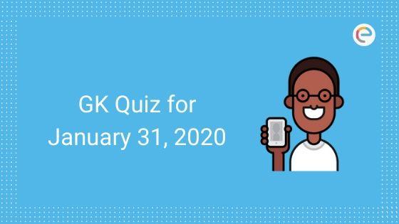 Today's GK quiz January 31, 2020
