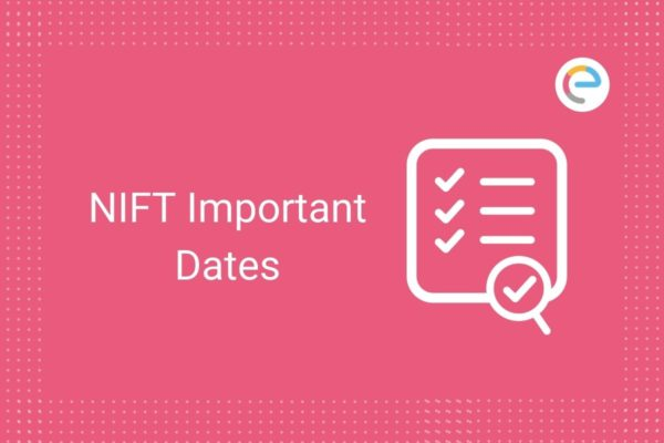 NIFT Important Dates