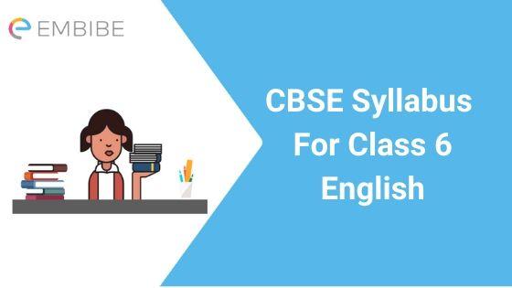 CBSE Syllabus for Class 6 english