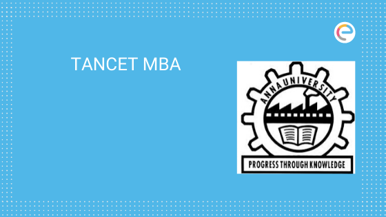 TANCET MBA 2020 – Application Form (Out), Dates, Pattern, Syllabus