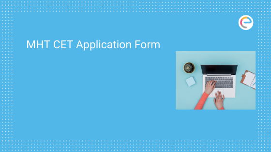 MHT CET Application Form