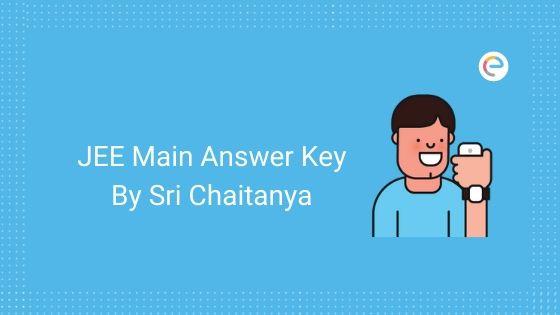 JEE Main Answer Key Sri Chaitanya  2020: Download January JEE Main Question Paper & Solutions