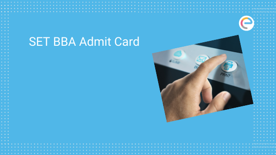 SET BBA Admit Card 2020, Hall Ticket – How to Download