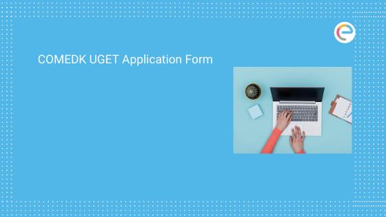 COMEDK UGET Application Form