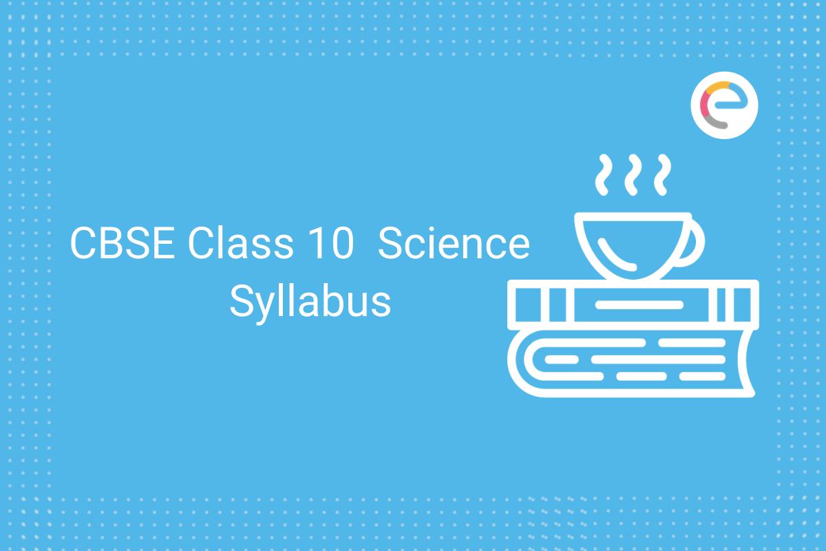 cbse class 10 science syllabus