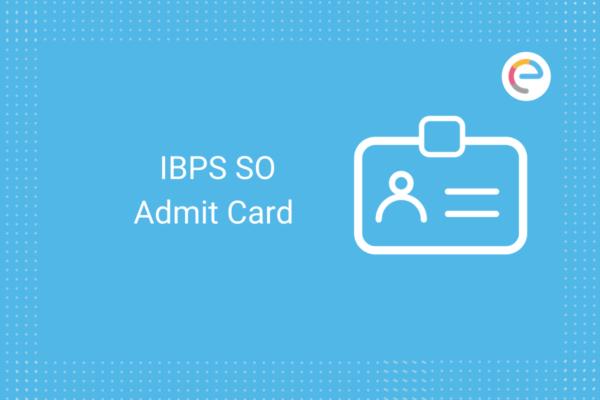 IBPS SO Admit Card 2020-21: Check