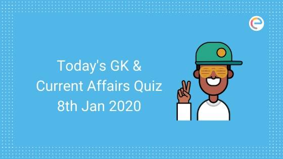 Current Affairs Quiz 8th January 2020 embibe