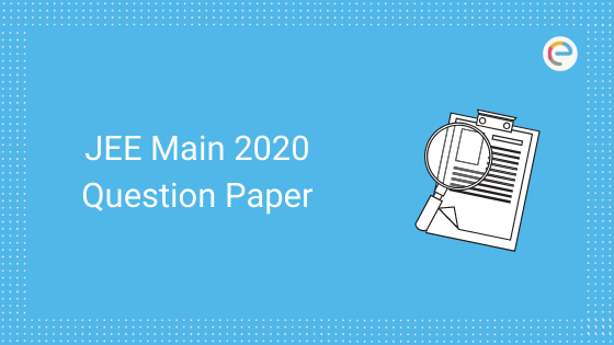 JEEJEE Main 2020 Question Paper
