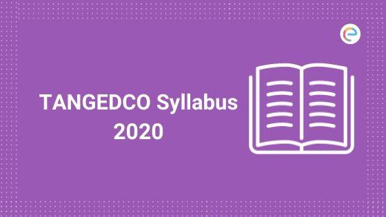 TANGEDCO Syllabus 2020: Check Detailed Syllabus For Various Posts