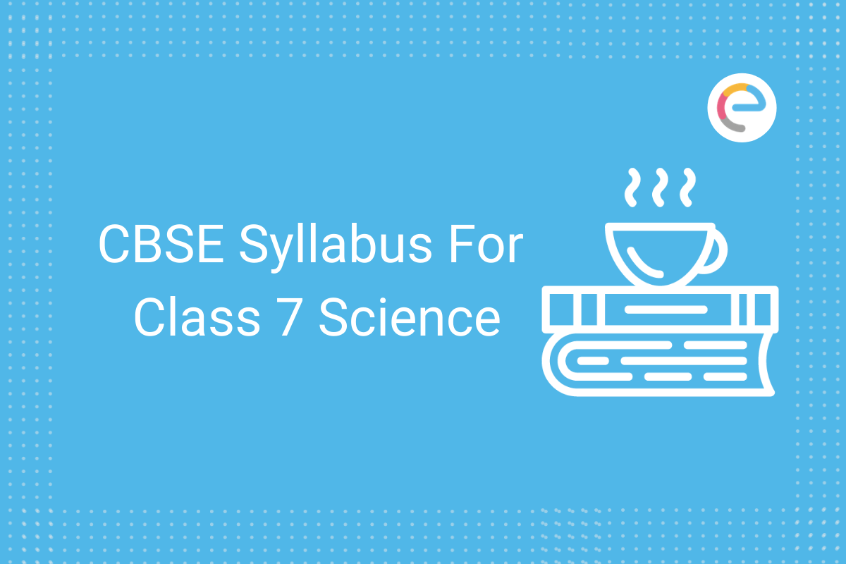 cbse syllabus for class 7 science