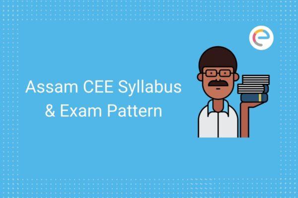 Assam CEE Syllabus & Exam Pattern 2020