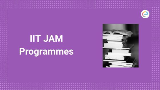 IIT JAM Programmes 2020 – Check Offered Courses, Paper Code, Seats