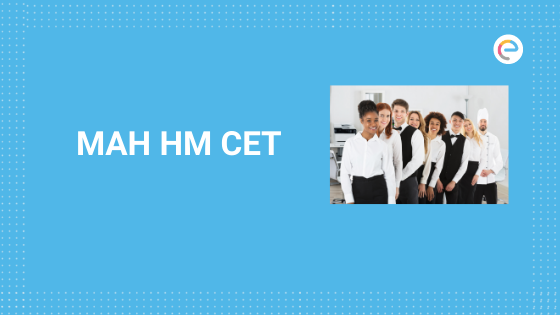 MAH HM CET 2020 – Exam Dates (Announced), Application Form, Pattern