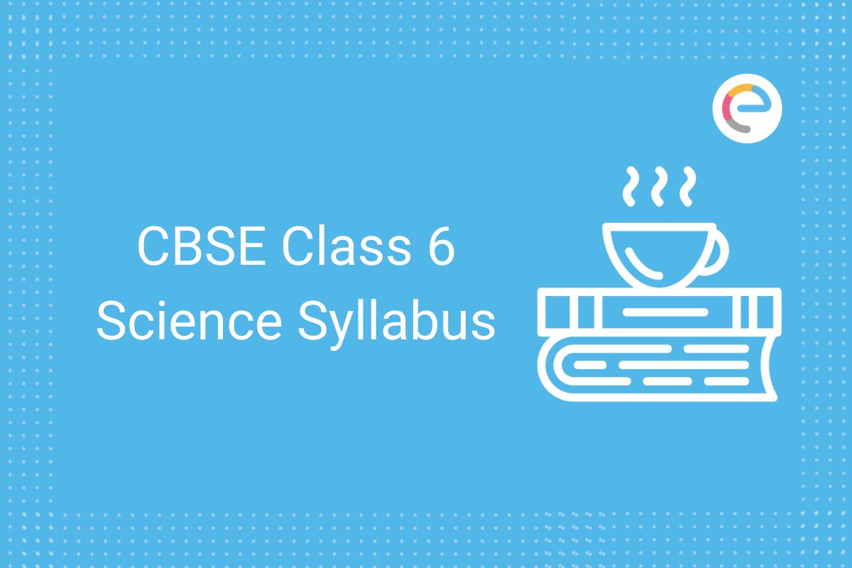cbse class 6 science syllabus