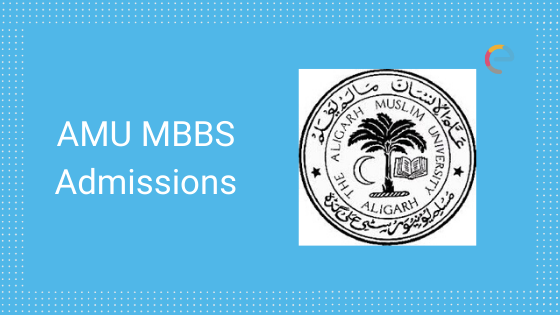 AMU MBBS Admission 2020 – Dates, Application Form, Eligibility