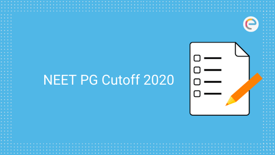 NEET PG Cut Off 2020 (Expected) | Check NEET PG 2020 Cutoff For All Categories
