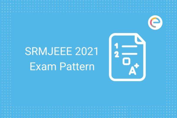 SRMJEEE Exam Pattern 2021