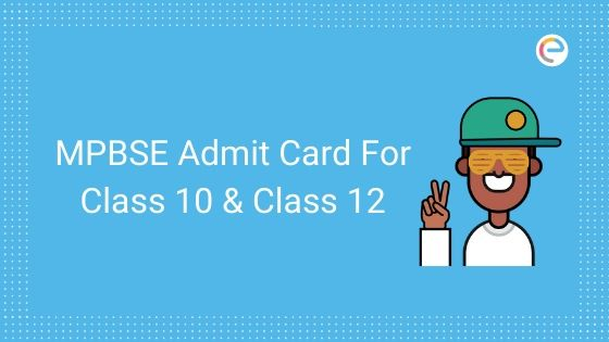 MPBSE Admit Card For Class 10 & Class 12 – Download MP Board Hall Ticket @ mpbse.mponline.gov.in