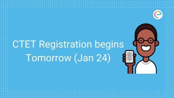 CTET Registration begins Tomorrow (Jan 24)