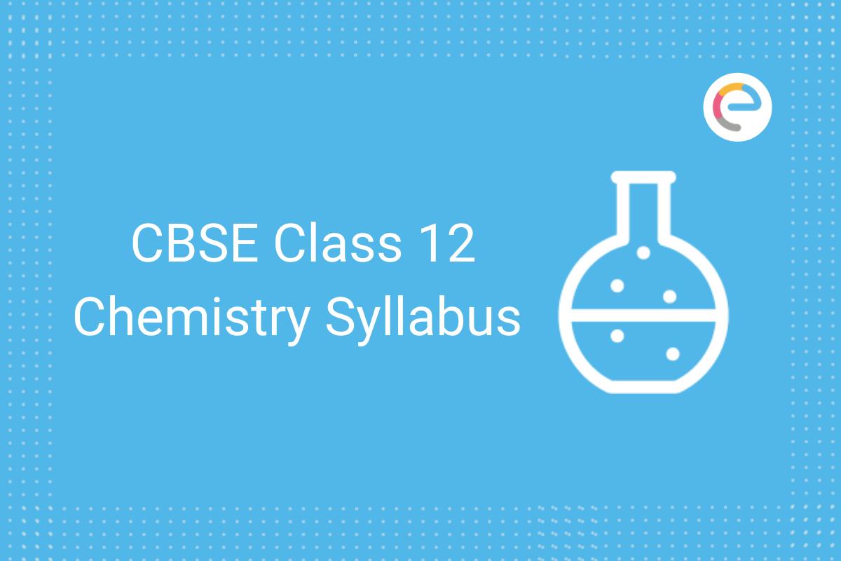 cbse class 12 chemistry syllabus