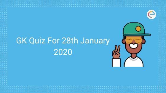 gk quiz for 28th Jan 2020