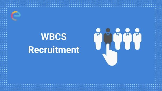 wbcs recruitment embibe