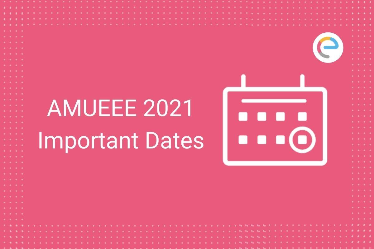AMU Important Dates 2021
