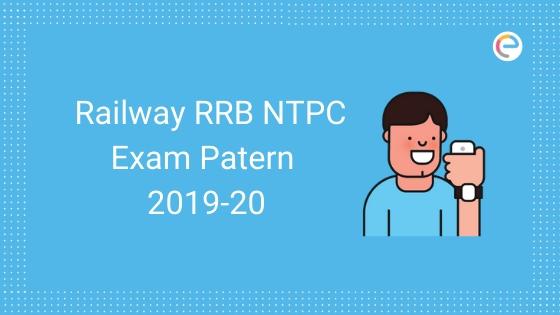 RRB NTPC Exam Pattern 2019-20 embibe
