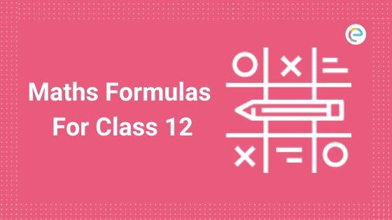 Maths Formulas For Class 12