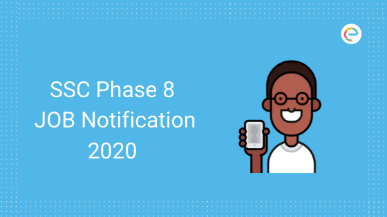 SSC Phase 8 Job Notification 2020