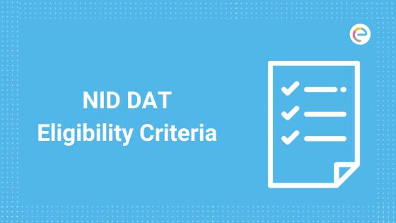 NID DAT Eligibility Criteria