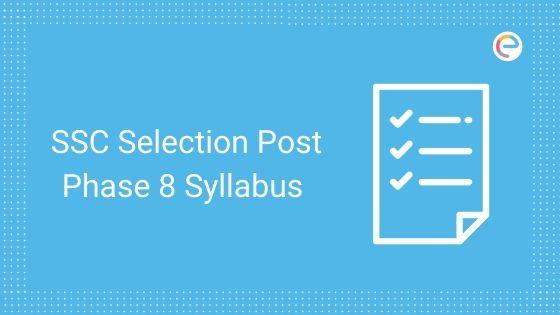SSC Selection Post Phase 8 Syllabus