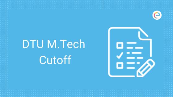 DTU M.Tech Cutoff
