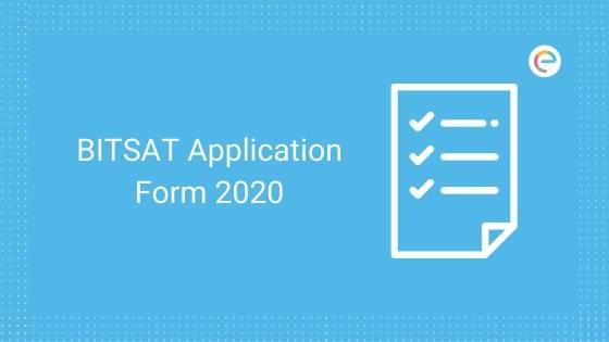 BITSAT Application Form 2020