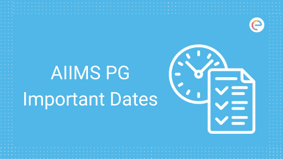 aiims-pg-important-dates