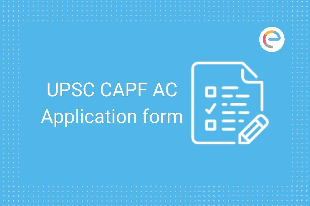 UPSC CAPF Application Form