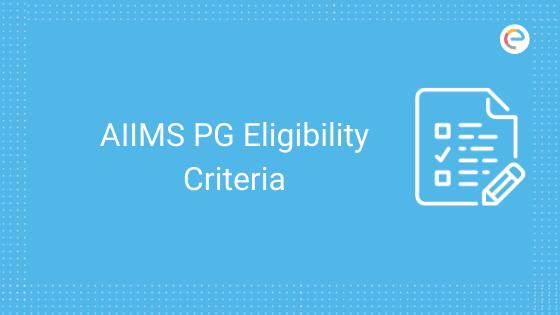 aiims-pg-eligibility criteria