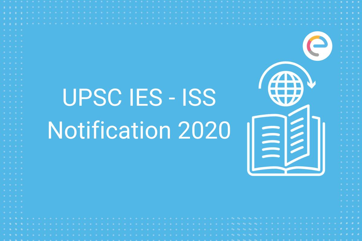 UPSC IES - ISS Notification 2020