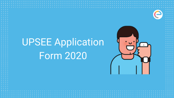 UPSEE Application Form 2020 embibe