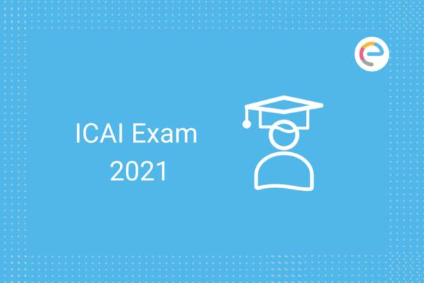 ICAI Exam 2021