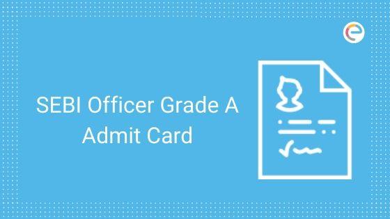 sebi officer grade a admit card
