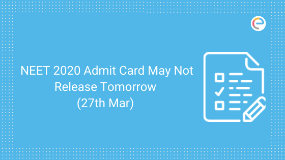 neet admit card may not release on 27th march