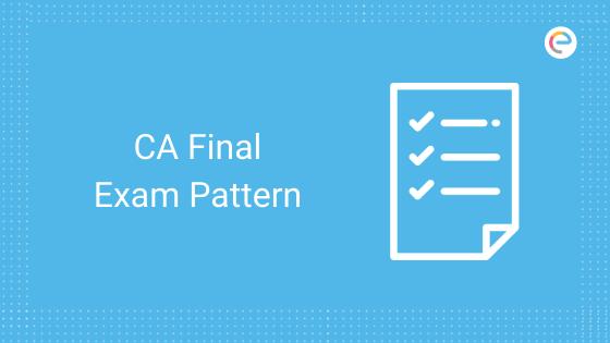 सीए फाइनल परीक्षा पैटर्न