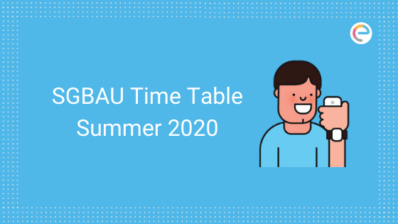 SGBAU Time Table 2020 Summer embibe