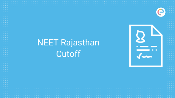 Neet Rajasthan Cutoff 2020 2019 2018 2017 Check Category Wise